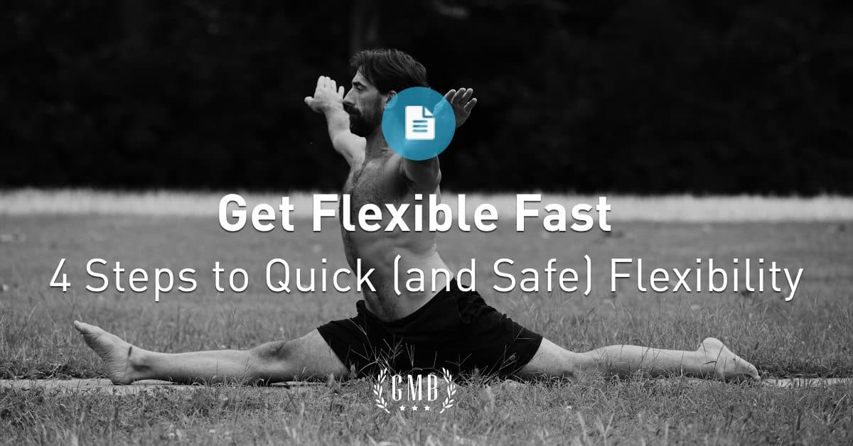 Flexibility Exercises: How to Get Flexible Quickly and